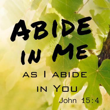 """John 15:1-9, """"Abide"""""""