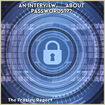 An Interview.......about passwords???