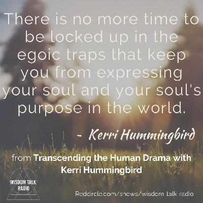 Transcending the Human Drama: a conversation with Kerri Hummingbird
