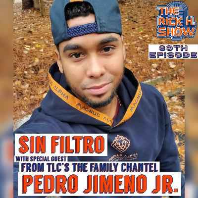 Sin Filtro with special guest Pedro Jimeno from TLC's The Family Chantel