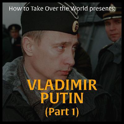 Vladimir Putin (Part 1)