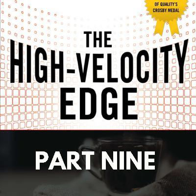 The High Velocity Edge: Part Nine