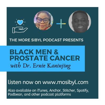 투병 중인 암  The One with Dr. Ernie Kaninjing – On Black Men and Prostate Cancer: Episode 37 (2019)