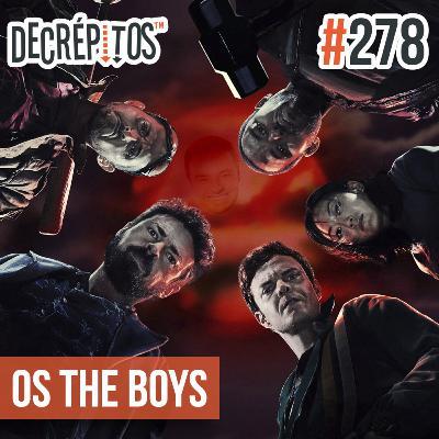 Decrépitos 278 - Os The Boys