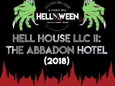 121: Hell House LLC II: The Abbadon Hotel (2018)