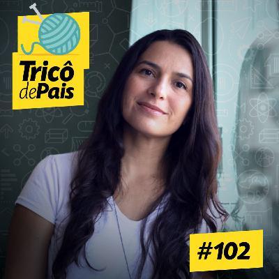 #102 - Mulheres na Ciência feat. Natália Mota #OPodcastÉDelas2020