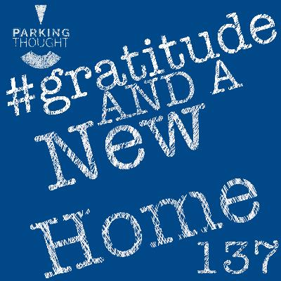 #gratitude and a #NewHome | 137