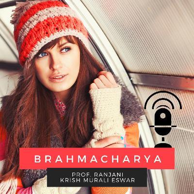 106 Brahmacharya - Live Interview by Prof Ranjani with Krish Murali Eswar