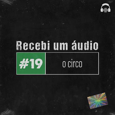 #19 - O Circo