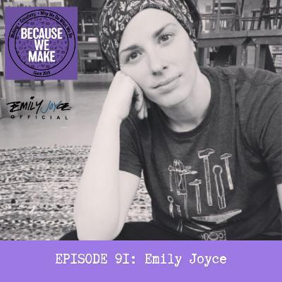Episode 91: Emily Joyce