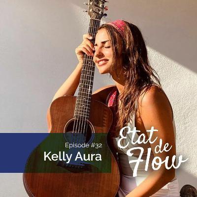 #32 - Kelly Aura - Chanter, c'est changer notre monde intérieur et notre manière de voir les choses