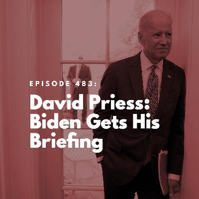 David Priess: Biden Gets His Briefing