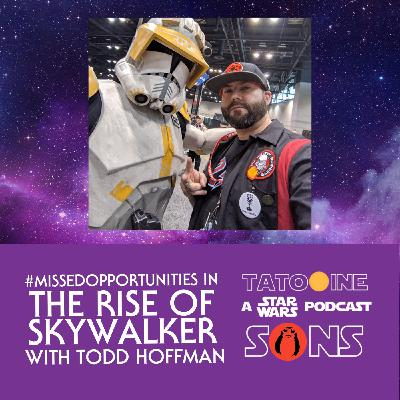 #MissedOpportunities in #TheRiseOfSkywalker (with Todd Hoffman of @wstrmedia)