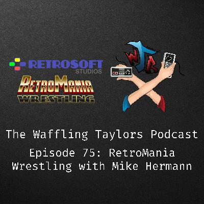 RetroMania Wrestling with Mike Hermann
