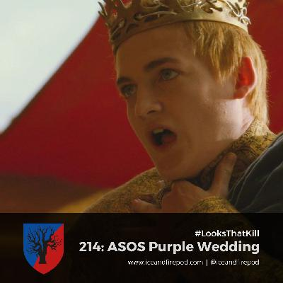 214 – A Storm Of Swords Chapter 58-61 – The Purple Wedding #LooksThatKill