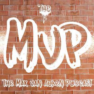 The Max Van Auken Podcast