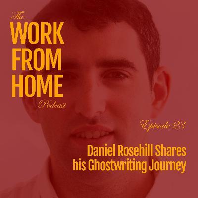 Daniel Rosehill Shares his Ghostwriting Journey