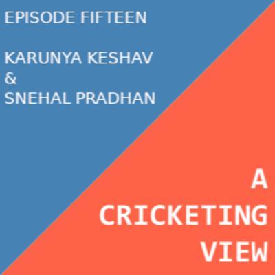 Karunya Keshav & Snehal Pradhan On Their Report On The State Of The Art Of Women's Cricket In India
