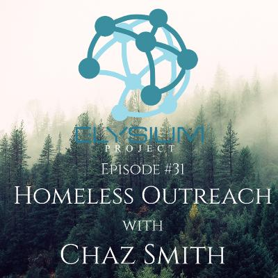 Episode 31: Homeless Outreach with Chaz Smith