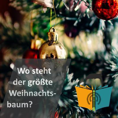Wo steht eigentlich der größte Weihnachtsbaum? - IstDasFakt?! Wissen