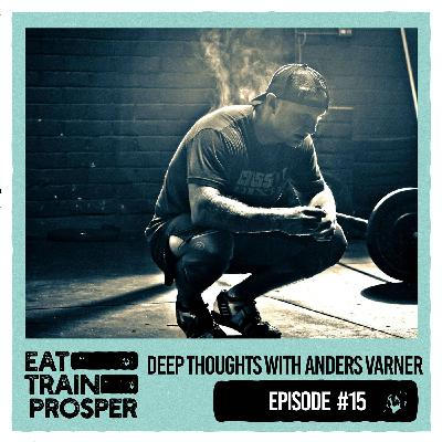 Deep Thoughts with Anders Varner | ETP#15