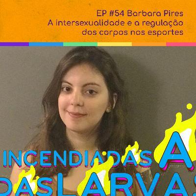 Barbara Pires - A intersexualidade e a regulação dos corpos nos esportes