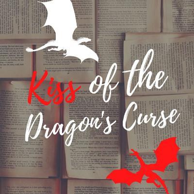 Kiss of the Dragon's Curse: Episode 1
