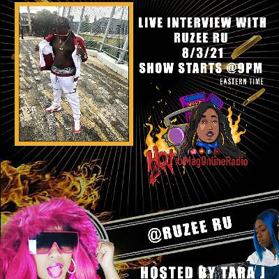 HotxxMagOnlineRadio LIVE With Ruzee Ru | Hosted By Tara J