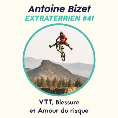 #41 Antoine Bizet - VTT freeride, Comment gérer les prises de risque en sport extrême ?