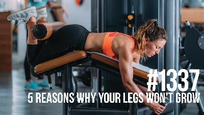 1337: Five Reasons Why Your Legs Won't Grow