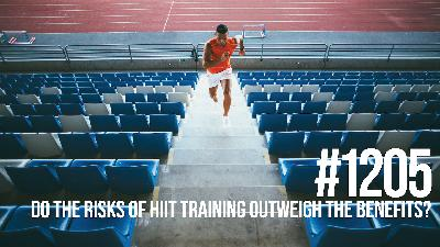 1205: Do the Risks of HIIT Training Outweigh the Benefits?