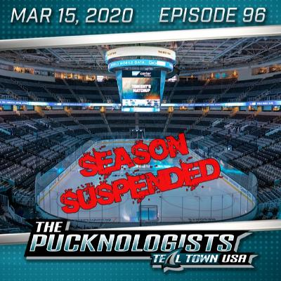 The Pucknologists 96 - NHL Suspends Season, Sharks Pros and Cons, League-Wide Impact