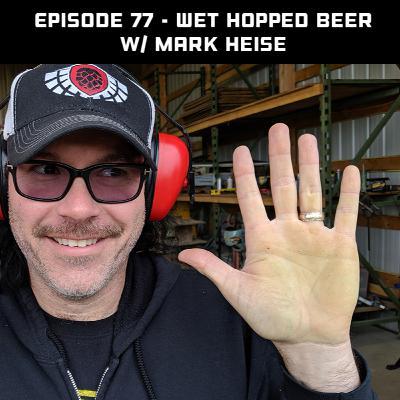 Wet Hopped Beer w/ Mark Heise