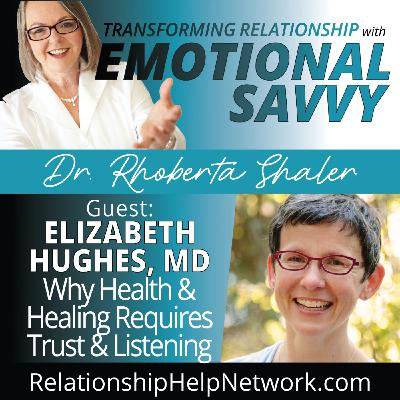 Why Health and Healing Require Trust and Listening  GUEST: Dr. Elizabeth Hughes