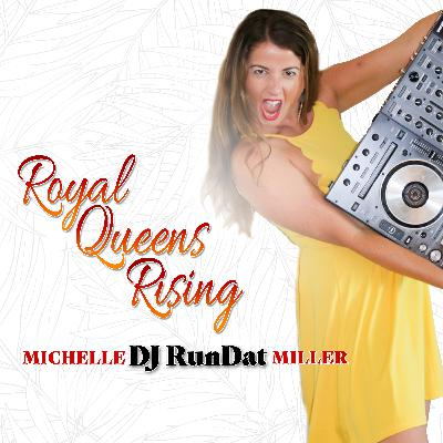 Ep. 1 The Royal Queens Rising Podcast Features Interviews From Female DJs, Artists, Creatives, Industry Leaders, Musical Mixes, Business Tips & Trainings