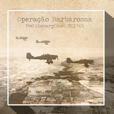 T01E06 - Operação Barbarossa