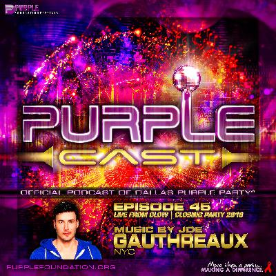 PURPLECAST #45 : Live from Purple Party 2018 : Joe Gauthreaux's Podcast