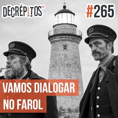 Decrépitos 265 - Vamos Dialogar n'O Farol