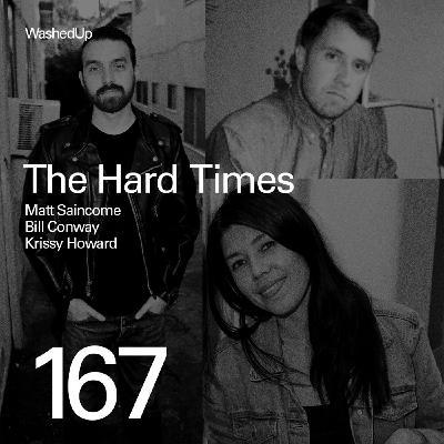#167 - The Hard Times (Matt Saincome, Bill Conway, Krissy Howard)
