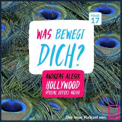 Was bewegt DICH? Insider Gespräche mit Andreas Alesik - Hollywood Special Effect Artist