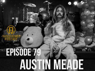 Episode 79-Austin Meade