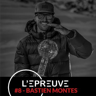#08 - Bastien Montes : Tous les grands ont déjà chuté