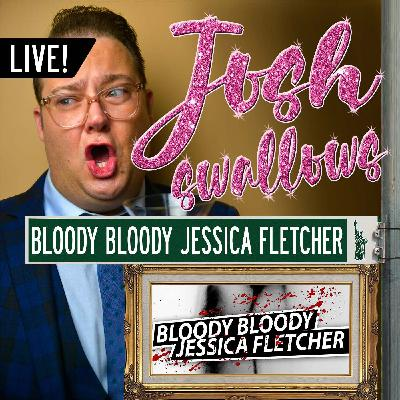 Ep41 - LIVE: BLOODY BLOODY JESSICA FLETCHER: Kevin Zak, Phillip Taratula & Tony Award Nominee Pam Goldberg