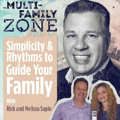 MFZ - Simplicity and Rhythms to Guide your Family with Rick and Melissa Sapio