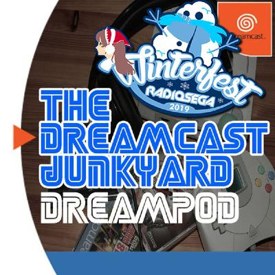 The Dreamcast Junkyard DreamPod - Episode 69: RadioSEGA WinterFest 2019
