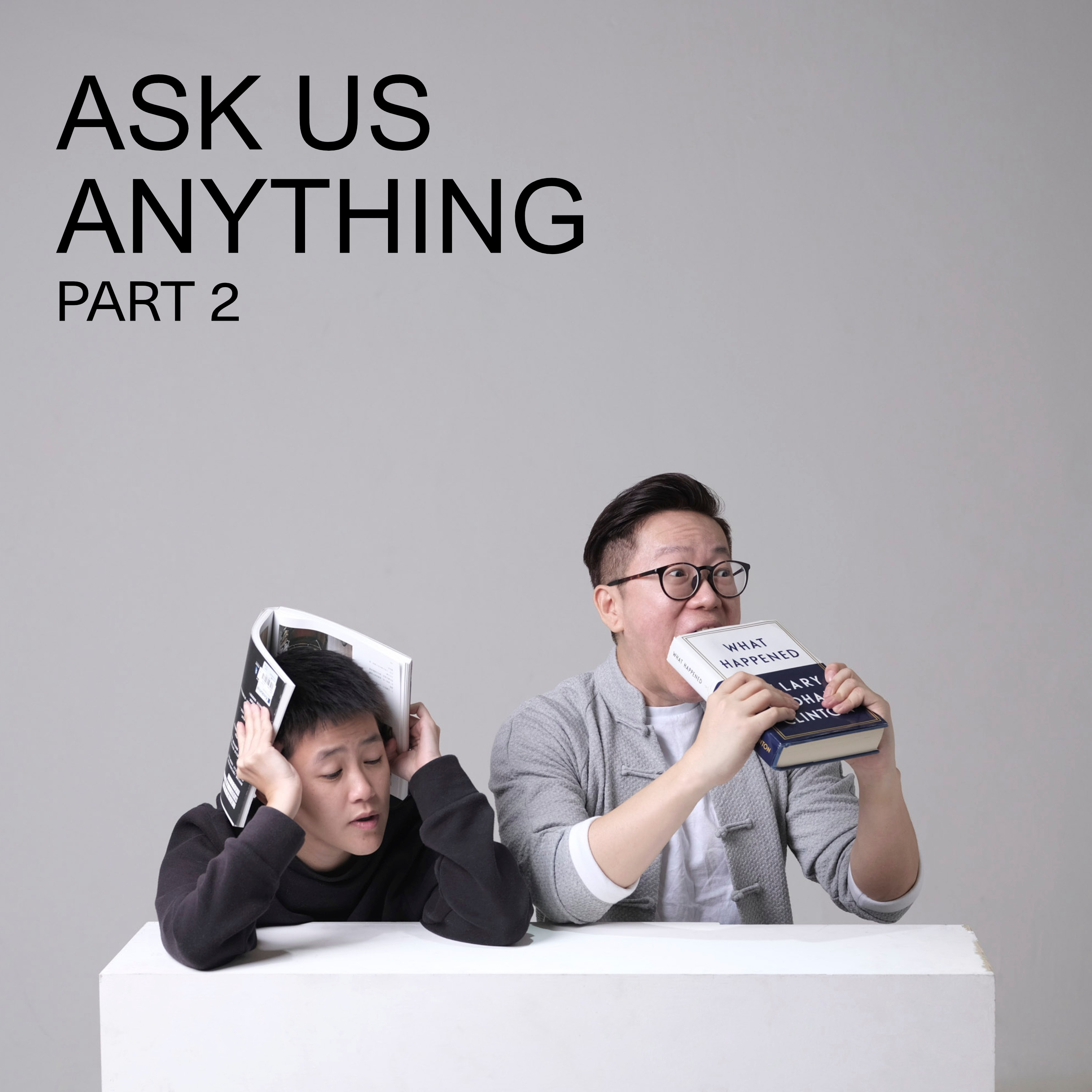 Ep 15 - Ask Us Anything - Part 2