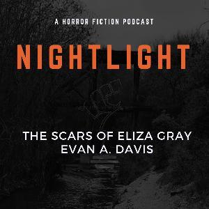 209: The Scars of Eliza Gray by Evan Davis