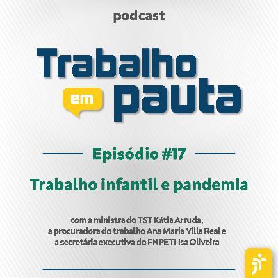 #17 - Desafios para o combate ao trabalho infantil durante a pandemia