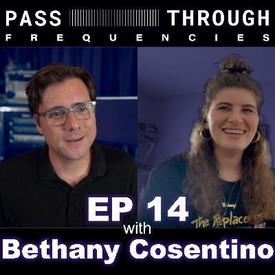 Bethany Cosentino (Best Coast) - EP14