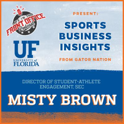 A one of a kind role with Misty Brown, Director Student-Athlete Engagement, SEC - UF Insights Series